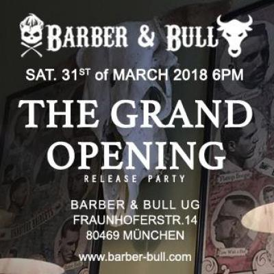 BARBER & BULLⓇ - Release Party - THE GRAND OPENING
