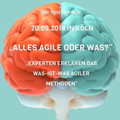 Units United Academy #2: ALLES AGILE ODER WAS?