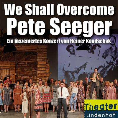 WE SHALL OVERCOME - Pete Seeger