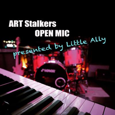 ART Stalkers OPEN MIC - presented by Little Ally